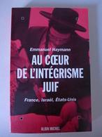 Emmanuel Haymann - Au Coeur De L'intégrisme Juif. France, Israël, États-Unis - Histoire