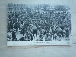 SD DEPART POUR LE MAROC LE 12° REGIMENT D'INFANTERIE DEVANT LA GARE DE LYON CIRCULEE  DOS DIVISE ETAT BON ELD - Manoeuvres