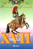 Itinéraires Littéraires : XVIIè Siècle Par Horville (ISBN 2218016842 EAN 9782218016844) - Livres, BD, Revues