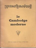 LE CAMBODGE MODERNE 1952 EDITE PAR LE BUREAU DE PRESSE DU PALAIS ROYAL 47 PAGES + CARTE - DIM 22X28 CMS - Géographie
