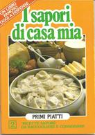 Gastronomia, I Sapori Di Casa Mia 2, Primi Piatti, S.d., 27 Pp. - Livres, BD, Revues
