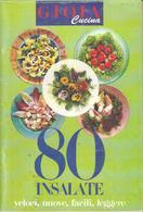 Gastronomia, Ricette, 80 Insalate Veloci, Nuove, Facili, Letggere, 98 Pp. - Livres, BD, Revues