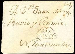 SALVADOR, EL. C.1800.San Salvador To N. Guatemala. Colonial Envelope With Fancy Boxed Sepia-brown Ink SAN/SALVADOR. Supe - El Salvador