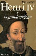 Henri IV (complet Des 2 Tomes) Par Cazaux (ISBN 2226005374 EAN 9782226026101) - Biographie