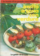 Gastronomia, Guy Savoy, Invito A Cena Con Verdure, Dall'aglio Alle Melanzane, 1988, 176 Pp. - Livres, BD, Revues