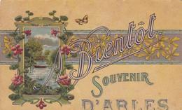 """13. ARLES. CPA.   """" A BIENTOT"""". CARTE ANTAISIE SOUVENIR D'ARLES. ANNEE 1922 + TEXTE - Arles"""