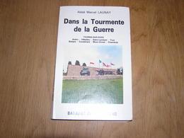 DANS LA TOURMENTE DE LA GUERRE Régionalisme 40 45 Bataille Normandie Tournai Sur Dives Aubry Trun Chambois Boisjos - War 1939-45