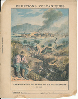 Couverture De Cahier - Tremblement De Terre De La Guadeloupe En 1843 - Schuehmacher - Protège-cahiers