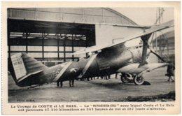 """Le Voyage De COSTE Et LE BRIX - Le """"Nungesser-Coli"""" Vec Lequel Coste Et Le Brix Ont Parcouru 57.410 Kilomètres - Aviation"""