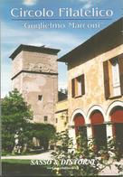Sasso Marconi, Circolo Filatelico Guglielmo Marconi, 2004, 128 Pp. Annulli, Cartoline, Francobolli, Storia. - Libri, Riviste, Fumetti