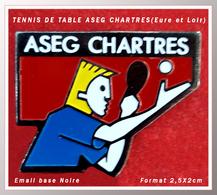 SUPER PIN'S TENNIS De TABLE : ASEG Club TENNIS De TABLE De CHARTRES (Eure Et Loir), émail Base Noire, Format 2,5X2cm - Tennis De Table