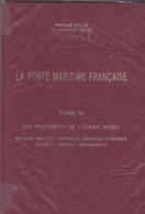 La Poste Maritime Français Tome VI Les Paquebots De L'ocean Indien De Raymond SALLES - Poste Maritime & Histoire Postale