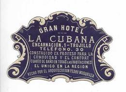 Etiquette Valise Ancienne Gran Hotel La Cubana Trujillo Espagne España Spain Luggage Label - Etiquettes D'hotels
