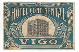 Etiquette Valise Ancienne Et Très Grand Hotel Continental Vigo Espagne España Spain Old And Big Luggage Label - Etiquettes D'hotels