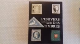 L'Univers Des Timbres La Période Classique 1840-1870 - Philatélie Et Histoire Postale