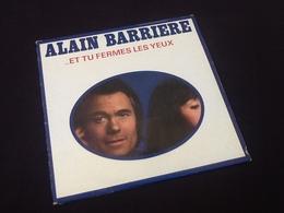 Vinyle 33 Tours Alain Barrière Et Tu Fermes Les Yeux (1977) - Vinyles