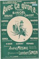 (GEO1) AVEC CA QU' ON A , SINOEL , CHICOT , Musique LAMBERT SIMON , Paroles ANDREE MESNIL , Illustration PD - Partitions Musicales Anciennes