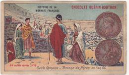 Chromo - Chocolat Guérin Boutron - Histoire De La Monnaie Française - Gaule Romaine, Bronze De Néron En L'an 60 - Guerin Boutron