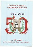 Sasso Marconi, 1.10.2016, Anniversario Circolo Filatelico Guglielmo Marconi. - Modena