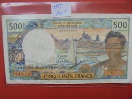 POLYNESIE FRANCAISE :500 Francs 1985 CIRCULER - France