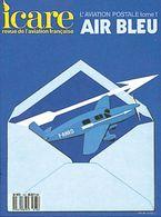 ICARE N°124, L'AVIATION POSTALE TOME I : AIR BLEU - Autres