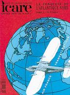 Icare 157 Revue De L'aviation Française - La Conquête De L'Atlantique Nord - T2 - Aviation