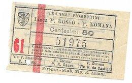 Tranvai Fiorentini. Biglietto Del Tram Di Firenze. Ponte Rosso - Porta Romana C. 50 1931 - Tramways