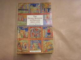 THE FEUDAL KINGDOM OF ENGLAND 1042 1216 History Médiéval King Anglo Saxon Norman Angleterre Moyen Age War Guerre Normand - Europa