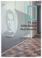 75 JAAR DON BOSCO OUD-HEVERLEE UITGAVE 2009 - Histoire