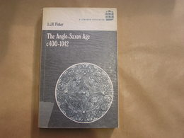 THE ANGLO SAXON AGE C 400-11042 England History Médiéval King Angleterre Moyen Age War Kingdom - Histoire