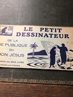 Le Petit Dessinateur De La Vie Publique Du Bon Jésus(livre De 10 Pages De 23cm Sur 13cm) - Religion & Esotérisme