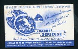BUVARD:  LA VACHE SERIEUSE - LE RIRE EST LE PROPRE DE L'HOMME, LE SERIEUX CELUI DE LA VACHE - Produits Laitiers