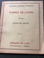 Chemin De Croix Tiré De L'Ecriture Sainte (petit Livre De 29 Pages De 10,5 Cm Sur 13 Cm) - Religion & Esotérisme