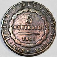 ITALIE - SARDAIGNE - KM 127 - 5 CENTESIMI - 1826 - CHARLES FÉLIX - TB - Regional Coins