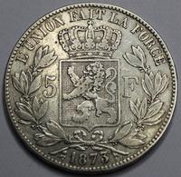 LEOPOLD II ROI DES BELGES  1873  5 FRANCS ARGENT  _ 2 SCANS - 1865-1909: Leopold II