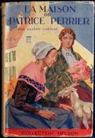 Gaston Chérau - La Maison De Patrice Perrier - Collection Nelson - ( 1927 ) . - Bücher, Zeitschriften, Comics