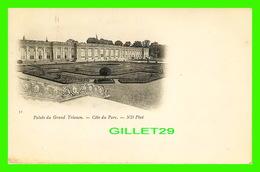 VERSAILLES (78) - PALAIS DU GRAND TRIANON, CÔTÉ DU PARC  - ND PHOT. - DOS NON DIVISÉ - - Versailles (Château)