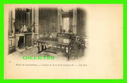 FONTAINEBLEAU (77) - PALAIS DE FONTAINEBLEAU - CABINET DE TRAVAIL DE NAPOLÉON 1er - ND PHOT. - DOS NON DIVISÉ - - Fontainebleau