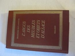 L'Argus Des Meubles Et Objets D'Alsace. Balland. 1979 - Dictionnaires