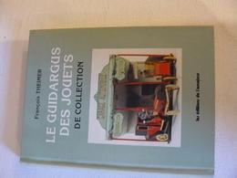 Guide Argus Des Jouets De Collection 1990 - Dictionnaires