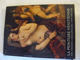 La Peinture Vénitienne. Ses Débuts. Son Apogée. Son Déclin. Par Jean-Louis Vaudoyer. 1958. - Art