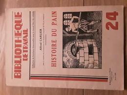Bibliothèque De Travail N°24 - Histoire Du Pain - Livres, BD, Revues