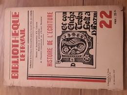 Bibliothèque De Travail N°22 - Histoire De L'écriture - Livres, BD, Revues