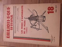 Bibliothèque De Travail N°18 - Les Mines D'anthracite De La Mure (Isere) - Livres, BD, Revues