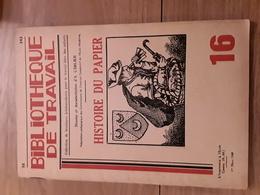 Bibliothèque De Travail N°16 - Histoire Du Papier - Livres, BD, Revues