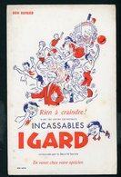 BUVARD:  IGARD INCASSABLES RIEN À CRAINDRE - - FORMAT  Env. 13,5X21 Cm - Buvards, Protège-cahiers Illustrés