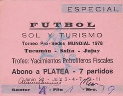 FUTBOL SOCCER ESPECIAL SPECIAL, SOL Y TURISMO, TORNEO PRO SEDES MUNDIAL. PLATEA X 7 PARTIDOS AÑO 1978-PRO SEDES - BLEUP - Tickets - Entradas