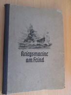 AUTHENTIQUE : LIVRE ALLEMAND DE 1940 / KRIEGSMARINE AM FEIND Superbement Illustré. Avec Tonton Adolf - 5. Guerres Mondiales