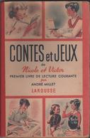 CONTES ET JEUX DE NICOLE ET VICTOR, ANDRE MILLET, ILLUSTRATIONS DE JEAN CHEVAL - EDITIONS LAROUSSE 1948, VOIR LES SCANS - Livres, BD, Revues