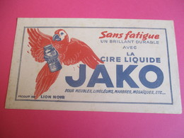 Buvard/Cire Liquide JAKO/Sans Fatigue/Un Brillant Durable/Pour Meubles Linos Etc/Produit LION NOIR/1940-1955      BUV296 - Waschen & Putzen